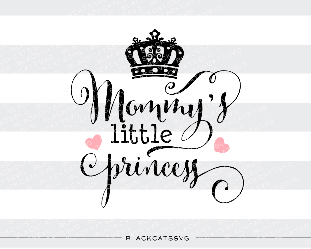 Mommy's Little Princess Kids Craft Cut File By BlackCatsSVG