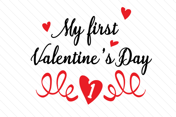 My First Valentines Day Svg Cut File By Creative Fabrica Crafts