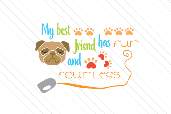 My Best Friend Has Fur and Four Legs Craft Design By Creative Fabrica Crafts