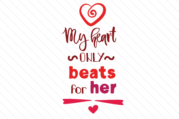 Download Free My Heart Only Beats For Her Svg Cut File By Creative Fabrica for Cricut Explore, Silhouette and other cutting machines.