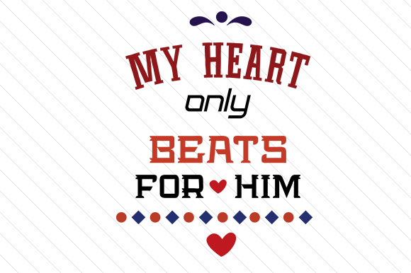 Download Free My Heart Only Beats For Him Svg Cut File By Creative Fabrica for Cricut Explore, Silhouette and other cutting machines.
