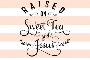 raised-on-sweet-tea-and-jesus