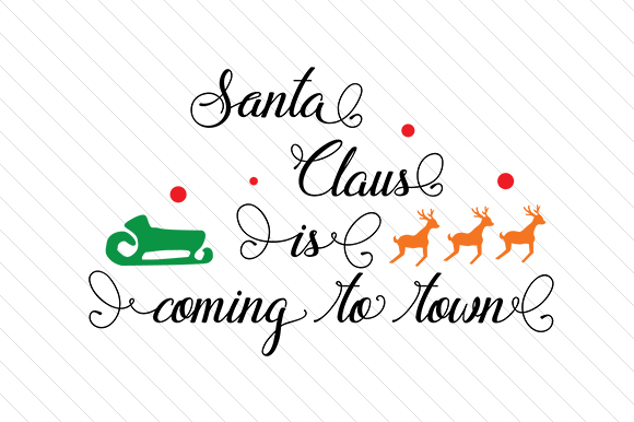 Download Free Santa Claus Is Coming To Town Svg Cut File By Creative Fabrica for Cricut Explore, Silhouette and other cutting machines.