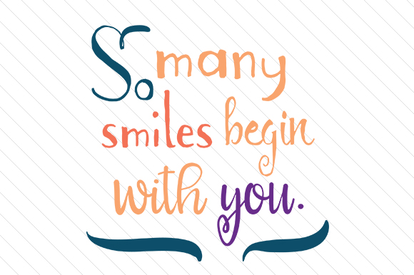 So Many Smiles Begin with You Craft Design By Creative Fabrica Crafts Image 1