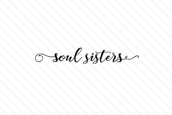 Soul Sisters Word Art Craft Cut File By Creative Fabrica Crafts