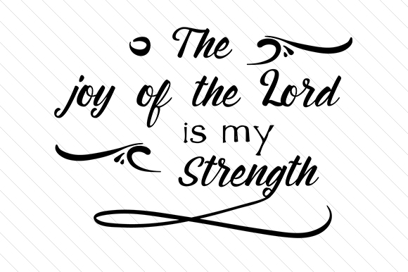 The Joy of the Lord is My Strength Religious Craft Cut File By Creative Fabrica Crafts - Image 1