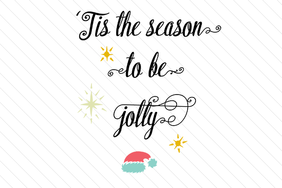 'Tis the Season to Be Jolly Christmas Craft Cut File By Creative Fabrica Crafts