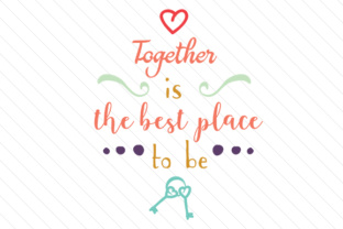together-is-the-best-place-to-be
