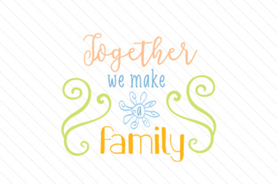 together-we-make-a-family