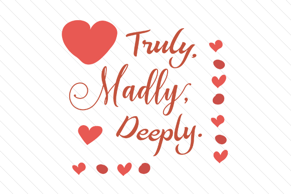 Download Free Truly Madly Deeply Svg Cut File By Creative Fabrica Freebies for Cricut Explore, Silhouette and other cutting machines.