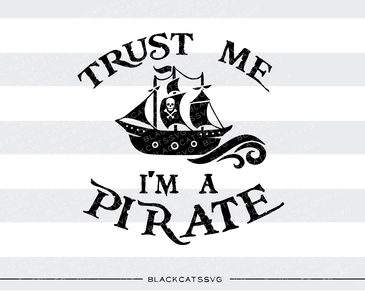 Trust Me, I'm a Pirate Baby Craft Cut File By BlackCatsSVG