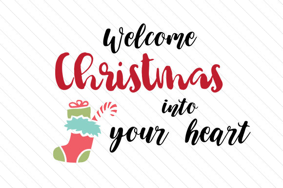Welcome Christmas into Your Heart Christmas Craft Cut File By Creative Fabrica Crafts