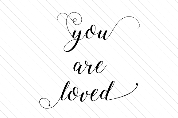 You Are Loved Word Art Craft Cut File By Creative Fabrica Crafts