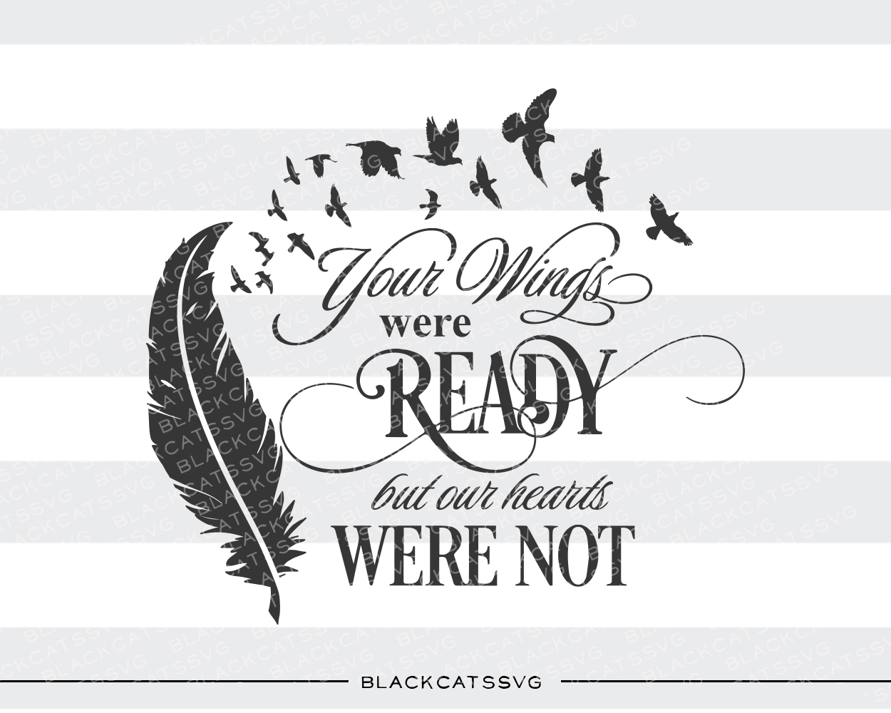 Your Wings Were Ready but Our Hearts Were Not Memorial Archivo de Corte Craft Por BlackCatsSVG