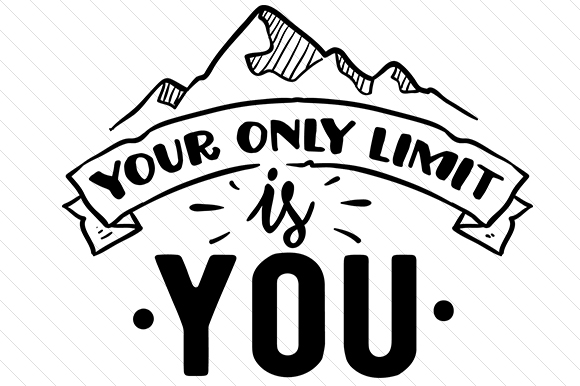 Your Only Limit is You Motivational Craft Cut File By Creative Fabrica Crafts