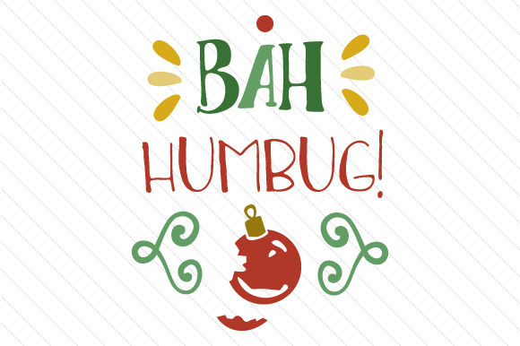 Download Free Bah Humbug Svg Cut File By Creative Fabrica Freebies Creative for Cricut Explore, Silhouette and other cutting machines.