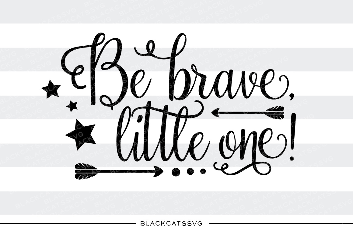 Be Brave Baby Craft Cut File By BlackCatsSVG
