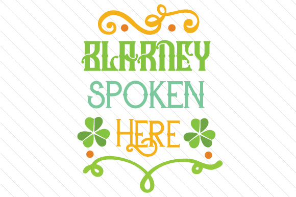 Blarney Spoken Here Saint Patrick's Day Craft Cut File By Creative Fabrica Crafts - Image 1