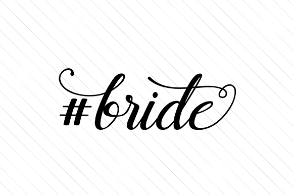 #bride Hashtag # Craft Cut File By Creative Fabrica Crafts - Image 1