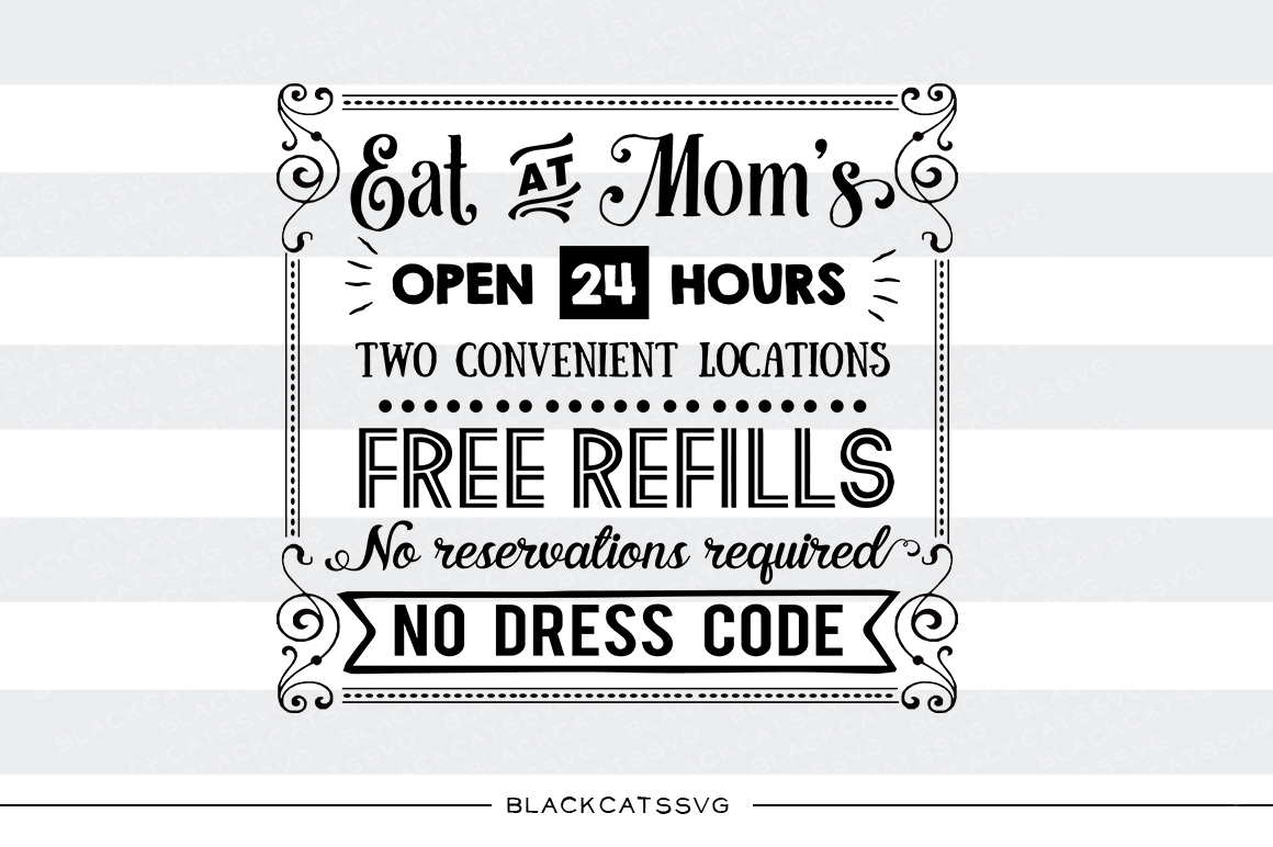 Download Free Eat At Mom S Sign Svg Cut File By Blackcatssvg Creative Fabrica for Cricut Explore, Silhouette and other cutting machines.