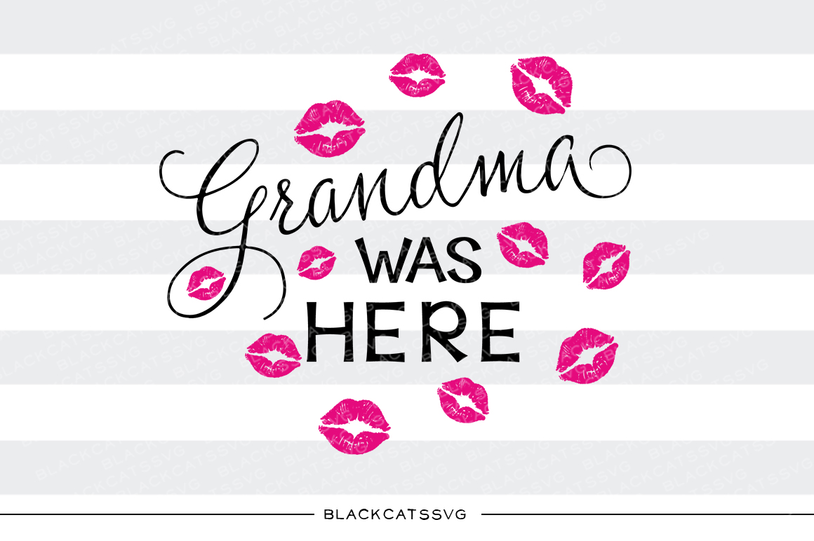 Grandma Was Here Kids Craft Cut File By BlackCatsSVG - Image 1