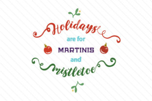 holidays-are-for-martinis-and-mistletoe