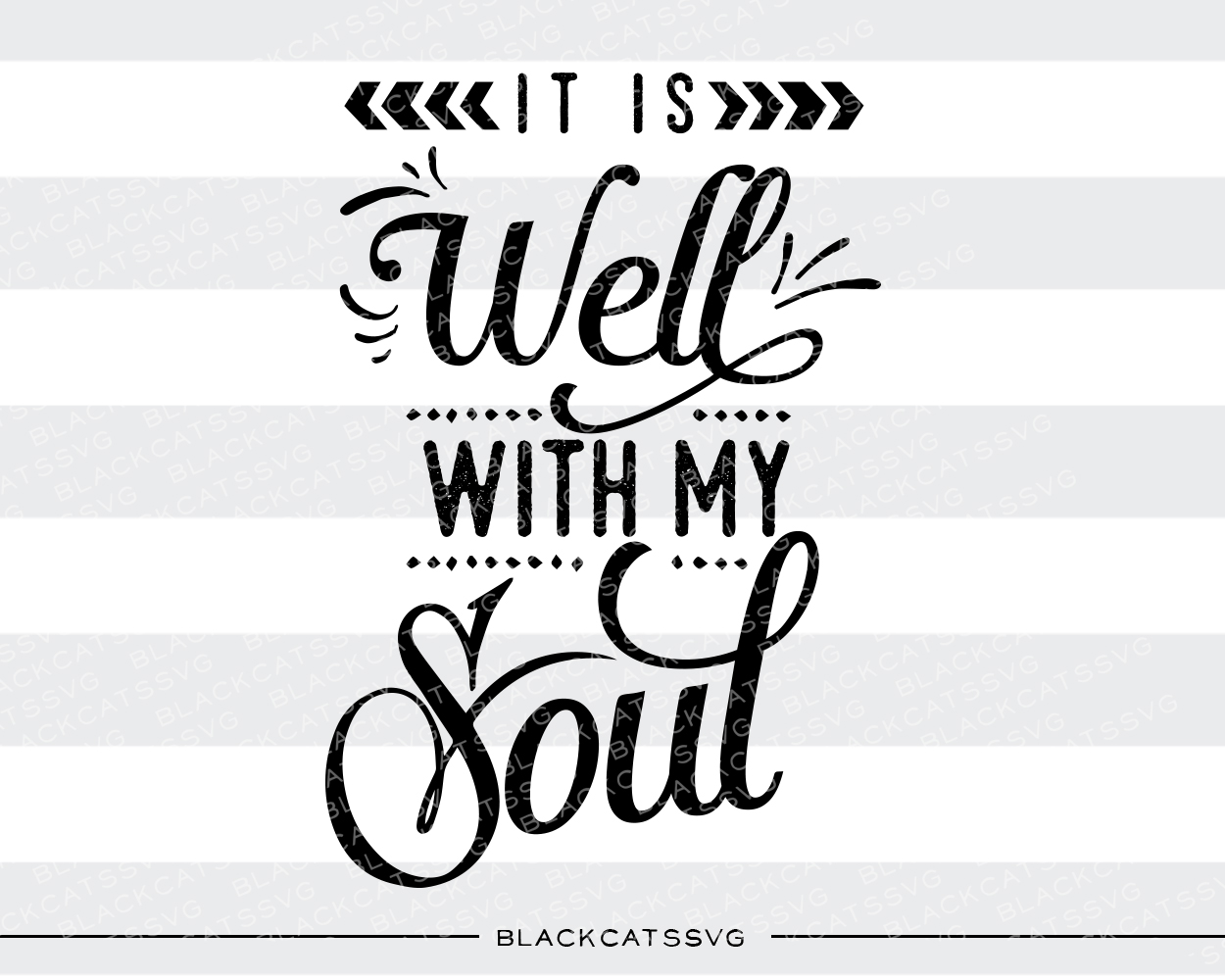 It is Well Within My Soul Quotes Craft Cut File By BlackCatsSVG