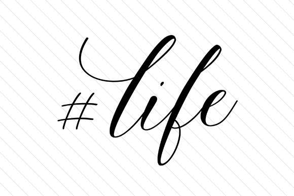 #life Hashtag # Craft Cut File By Creative Fabrica Crafts