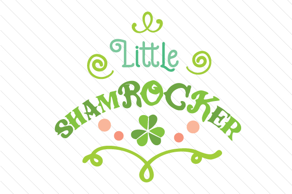 Little ShamROCKer Saint Patrick's Day Craft Cut File By Creative Fabrica Crafts