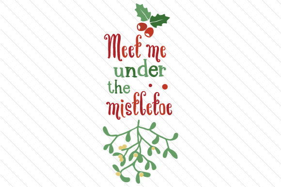 Meet Me Under the Mistletoe Craft Design By Creative Fabrica Freebies