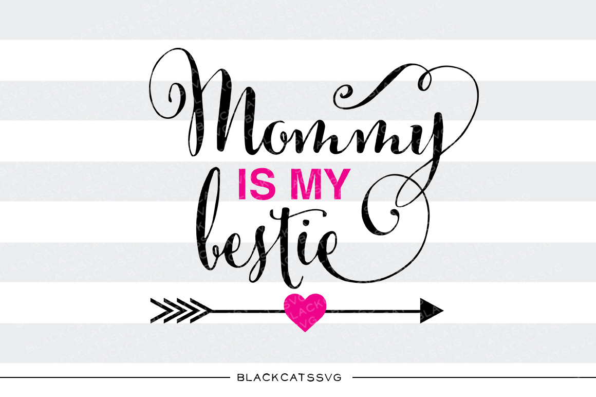 Mommy is My Bestie Niños Archivo de Corte Craft Por BlackCatsSVG