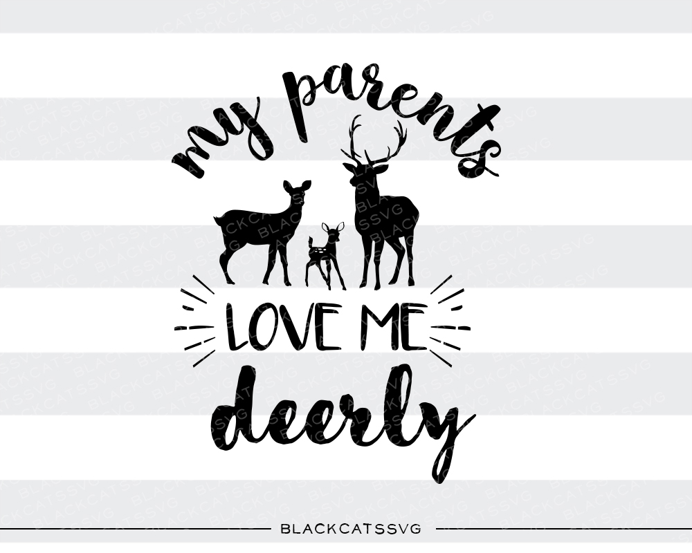 My Parents Love Me Deerly Kids Craft Cut File By BlackCatsSVG - Image 1