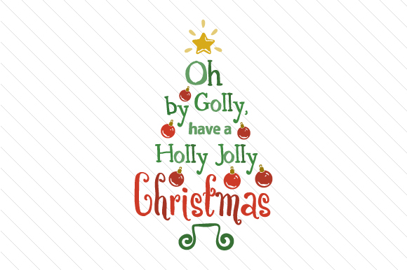 Oh by Golly, Have a Holly Jolly Christmas Plotterdesign von Creative Fabrica Freebies