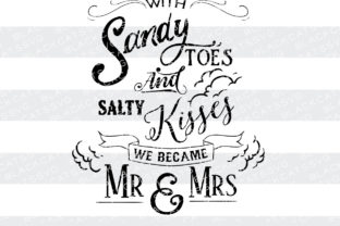 With Sandy Toes and Salty Kisses We Became Mr & Mrs Wedding Craft Cut File By BlackCatsSVG