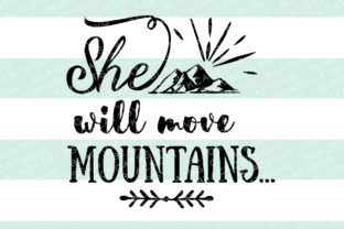 She Will Move Mountains Craft Design By BlackCatsSVG