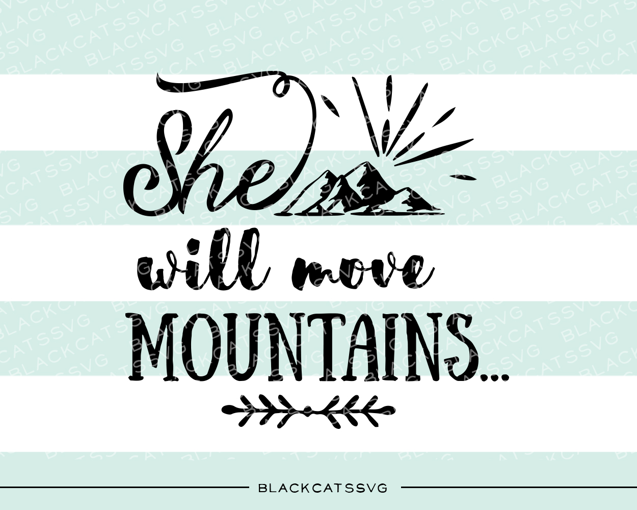 Download Free She Will Move Mountains Svg Cut File By Blackcatssvg Creative for Cricut Explore, Silhouette and other cutting machines.