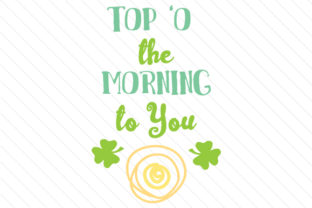 top-o-the-morning-to-you