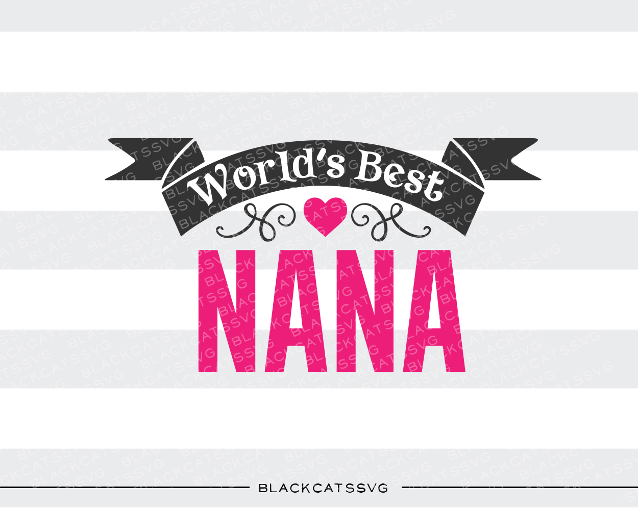 World's Best Nana Kids Craft Cut File By BlackCatsSVG