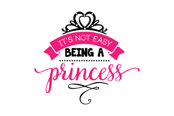 It's Not Easy Being a Princess Niños Archivo de Corte Craft Por BlackCatsSVG