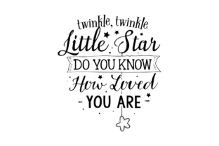 Twinkle, Twinkle Little Star. Do You Know How Loved You Are Baby Plotterdatei von BlackCatsSVG