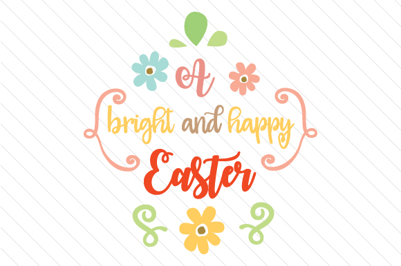 A Bright and Happy Easter Easter Craft Cut File By Creative Fabrica Crafts