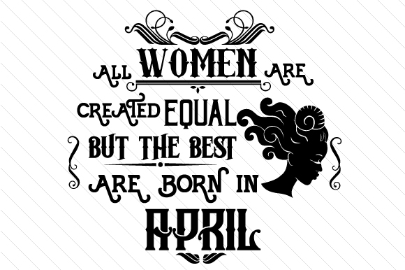 All Women Are Created Equal but the Best Are Born in Month Kits & Sets Craft Cut File By Creative Fabrica Crafts - Image 4
