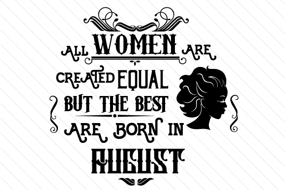 All Women Are Created Equal but the Best Are Born in Month Kits & Sets Craft Cut File By Creative Fabrica Crafts - Image 8