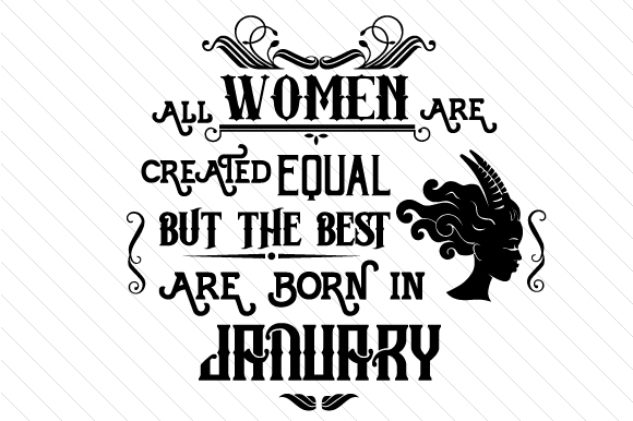 All Women Are Created Equal but the Best Are Born in Month Kits & Sets Craft Cut File By Creative Fabrica Crafts - Image 1
