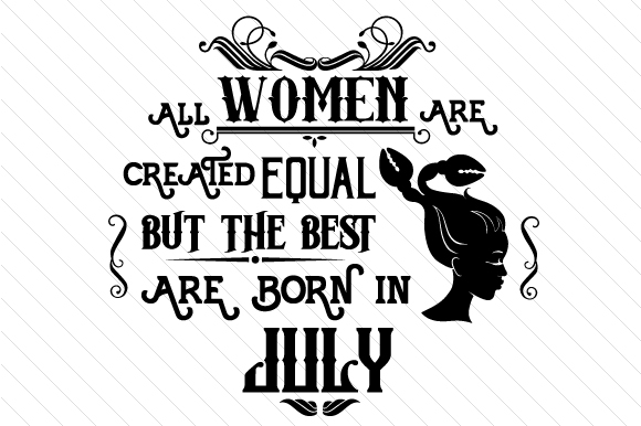 All Women Are Created Equal but the Best Are Born in Month Kits & Sets Craft Cut File By Creative Fabrica Crafts - Image 7