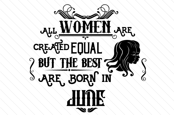 All Women Are Created Equal but the Best Are Born in Month Kits & Sets Craft Cut File By Creative Fabrica Crafts - Image 6