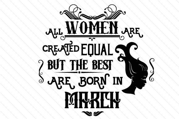 All Women Are Created Equal but the Best Are Born in Month Kits & Sets Craft Cut File By Creative Fabrica Crafts - Image 3