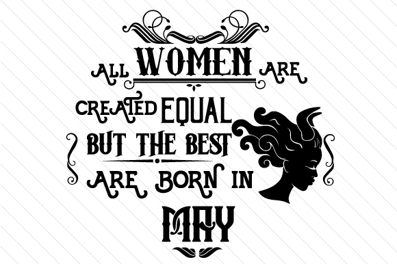 All Women Are Created Equal but the Best Are Born in Month Kits & Sets Craft Cut File By Creative Fabrica Crafts - Image 5