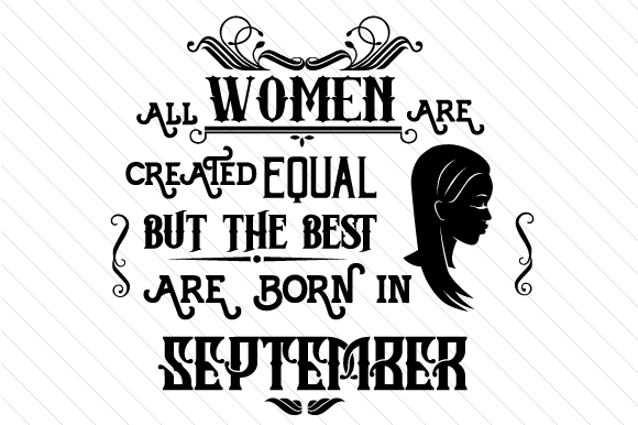 All Women Are Created Equal but the Best Are Born in Month Kits & Sets Craft Cut File By Creative Fabrica Crafts - Image 9