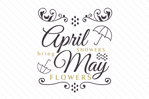 April Flowers Bring May Showers Spring Craft Cut File By Creative Fabrica Crafts - Image 1